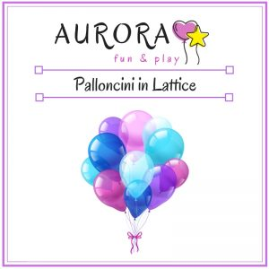 Palloncini in lattice